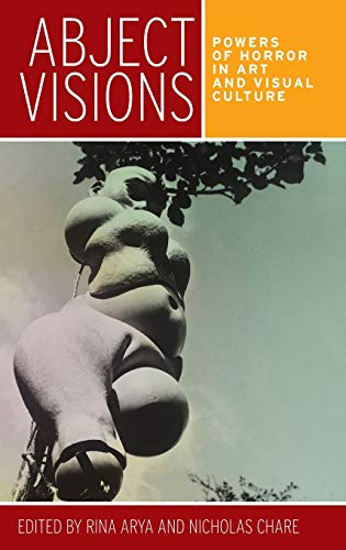 9780719096280: Abject visions: Powers of horror in art and visual culture