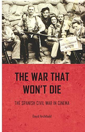 9780719096532: The War That Won't Die: The Spanish Civil War in Cinema