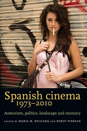 9780719096587: Spanish Cinema 1973-2010. Auterism, Politics, Landscape And Memory