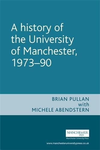9780719096747: A History of the University of Manchester, 1973–90