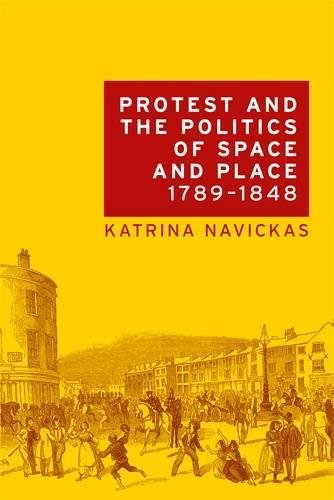 9780719097058: Protest and the politics of space and place, 1789-1848