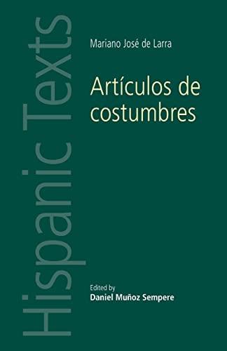 9780719097089: ArtiCulos De Costumbres (Hispanic Texts)