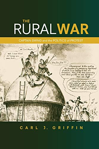 9780719097270: The Rural War: Captain Swing and the Politics of Protest