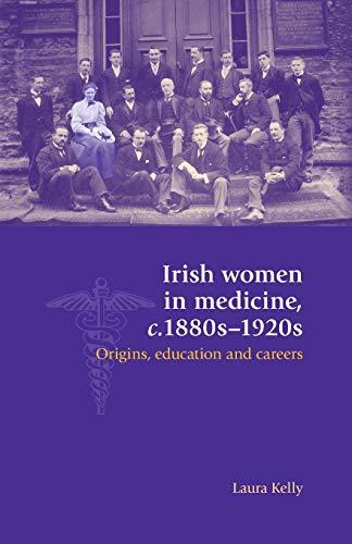 9780719097409: Irish women in medicine, c.1880s-1920s