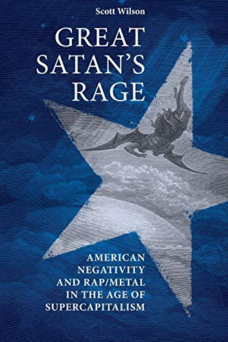 9780719097416: Great Satan's rage: American negativity and rap/metal in the age of supercapitalism