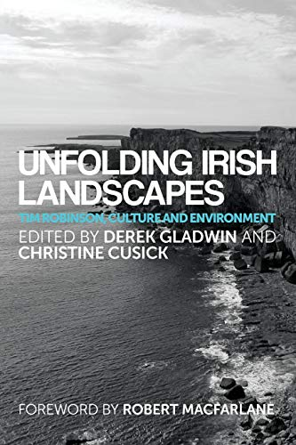 9780719099472: Unfolding Irish landscapes: Tim Robinson, culture and environment