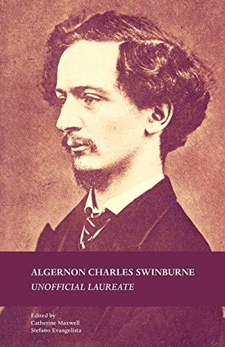 9780719099960: Algernon Charles Swinburne: Unofficial Laureate