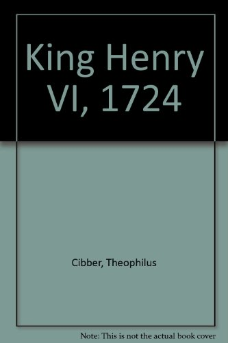9780719101373: King Henry VI, 1724 by Cibber, Theophilus