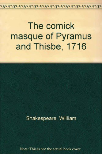9780719101601: The comick masque of Pyramus and Thisbe, 1716