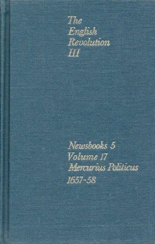 9780719130816: The English Revolution III: Newsbooks 5, Mercurius politicus. Volume 17 , 1657-1658