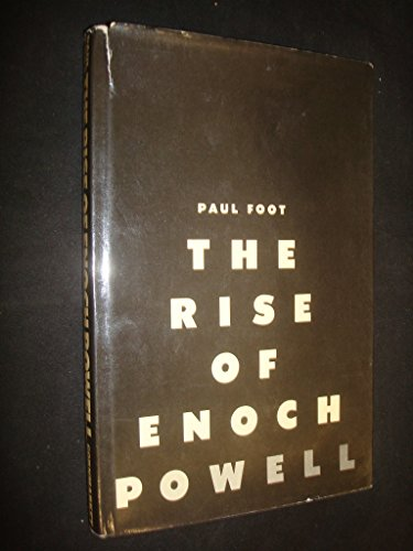 9780719190179: Rise of Enoch Powell: Examination of Enoch Powell's Attitude to Immigration and Race