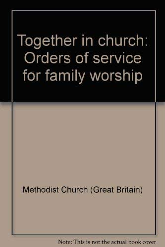 Together in church: Orders of service for: Methodist Church (Great