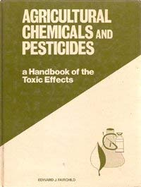 9780719400025: Agricultural Chemicals and Pesticides: A Handbook of the Toxic Effects