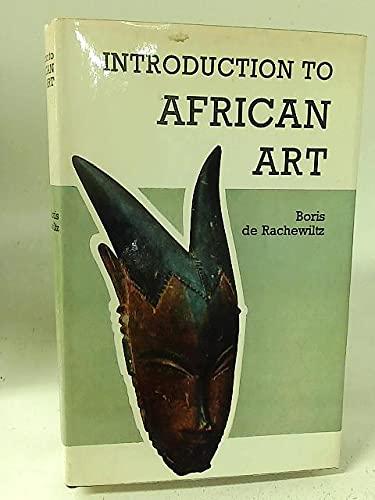 Introduction to African Art: Boris De Rachewiltz