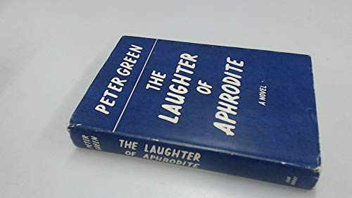 The Laughter of Aphrodite: Green, Peter