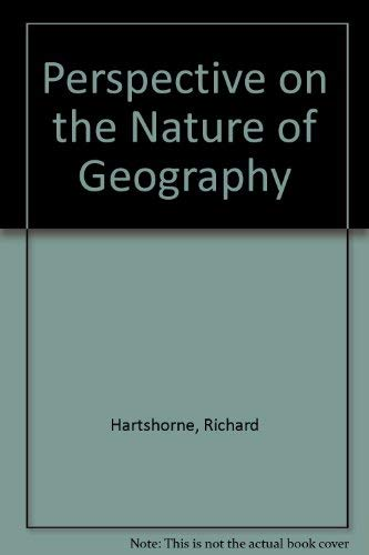 Perspective on the Nature of Geography: Richard Hartshorne
