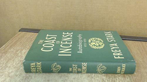 Coast of Incense: Autobiography, 1933-39: Stark, Freya