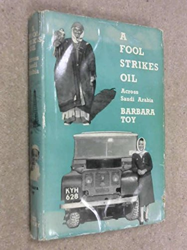 9780719514173: Fool Strikes Oil: Across Saudi Arabia
