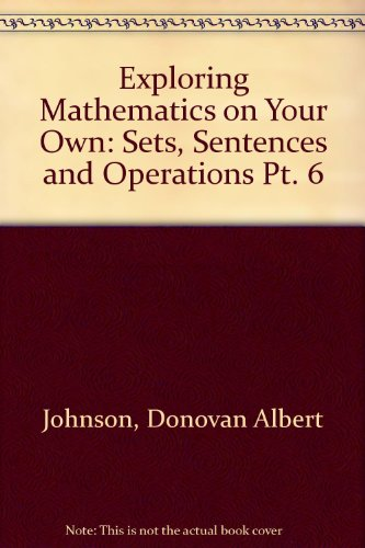 9780719516665: Exploring Mathematics on Your Own: Sets, Sentences and Operations Pt. 6