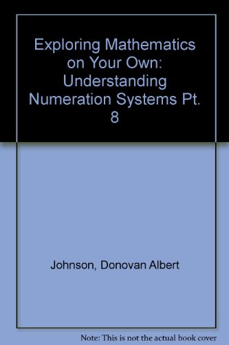 9780719516702: Exploring Mathematics on Your Own: Understanding Numeration Systems Pt. 8