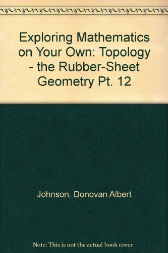 9780719516795: Exploring Mathematics on Your Own: Topology - the Rubber-Sheet Geometry Pt. 12
