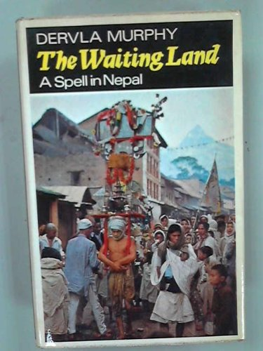 9780719517457: The Waiting Land: A Spell in Nepal