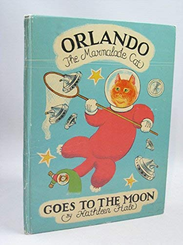 Orlando The Marmalade Cat Goes to the Moon. (0719518180) by Hale, Kathleen