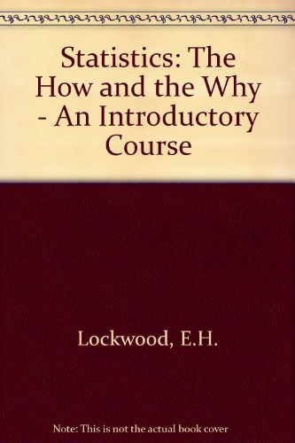 Statistics: The How and Why: Lockwood, E. H.