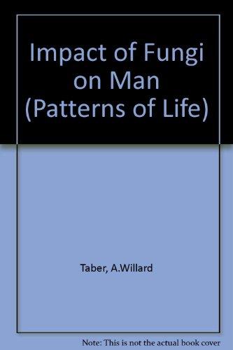 The Impact of Fungi on Man.: Taber, Willard