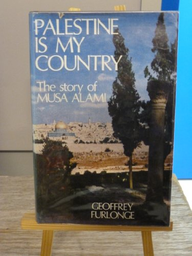 9780719518904: Palestine is My Country: Story of Musa Alami