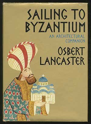 9780719519109: Sailing to Byzantium: An Architectural Companion