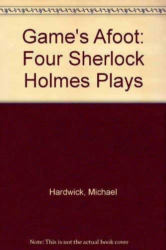Game's Afoot: Four Sherlock Holmes Plays (0719519241) by Michael; Hardwick, Mollie Hardwick