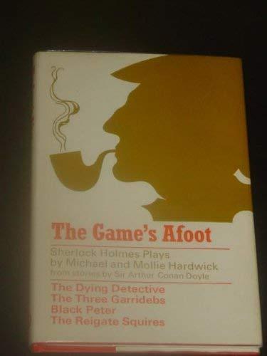 Game's Afoot: Four Sherlock Holmes Plays: Hardwick, Michael; Hardwick,