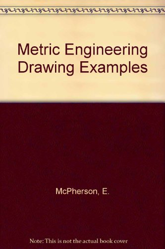 METRIC ENGINEERING DRAWING EXAMPLES: E. MCPHERSON, D.L.