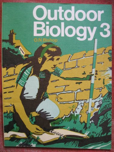 Outdoor Biology: Bk. 3 (0719520193) by O.N. Bishop