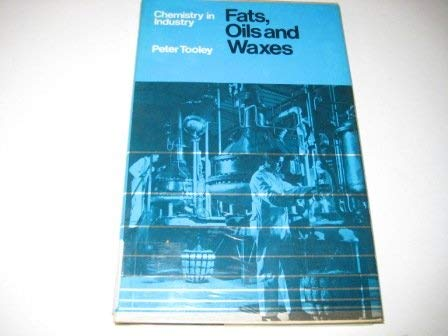 Fats, Oils and Waxes: Tooley, Peter