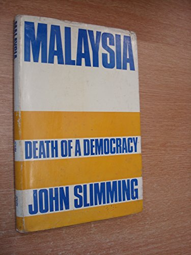 9780719520457: Malaysia: Death of a Democracy