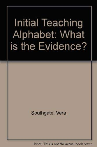 Initial Teaching Alphabet: What is the Evidence?: Vera Southgate