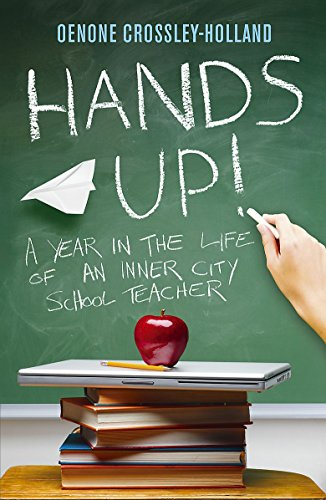 9780719521270: Hands Up!: A Year in the Life of an Inner City School Teacher