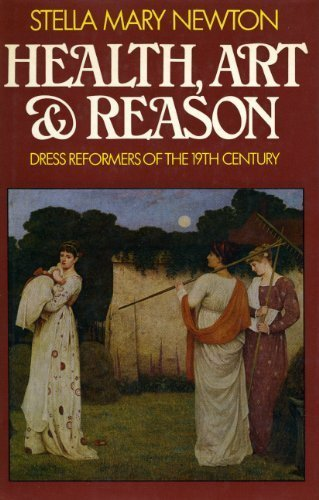 Health, Art and Reason: Dress Reformers of the 19th Century