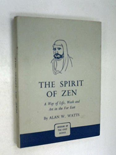 9780719524479: THE SPIRIT OF ZEN - A Way of Life, Work, and Art in the Far East