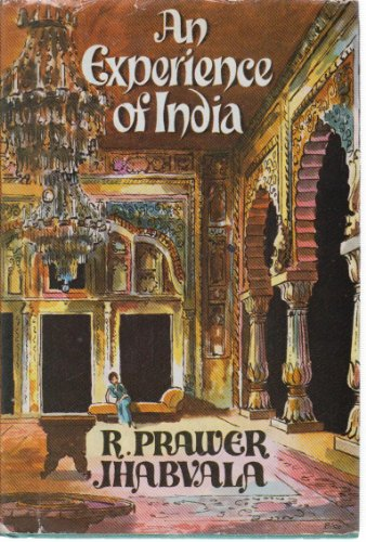 An Experience of India: Jhabvala, Ruth Prawer