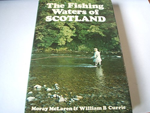 The fishing waters of Scotland: McLaren, Moray