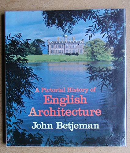 A pictorial history of English architecture: Betjeman, John