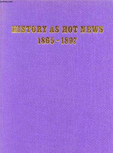 History as Hot News 1865-1897, The late: Leonard De Vries