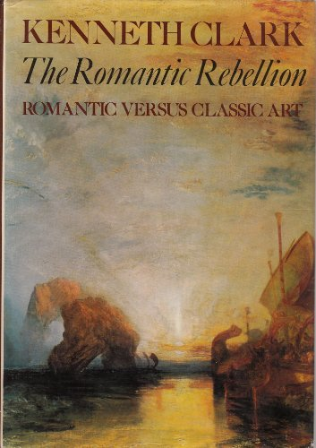 9780719528576: The Romantic Rebellion: Romantic Versus Classic Art