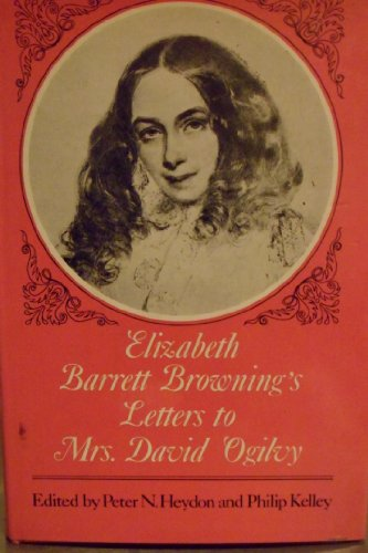 9780719531316: Elizabeth Barrett Browning's Letters to Mrs David Ogilvy, 1849-1861
