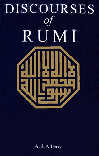 Discourses of Rumi: Arberry, A J