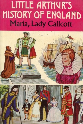 Little Arthur's History of England: M. Callcott