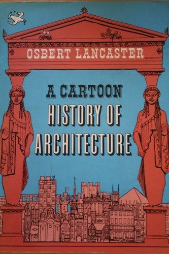 9780719532443: A Cartoon History of Architecture